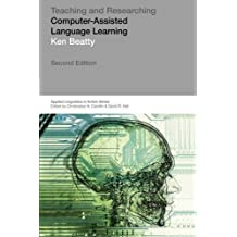 Teaching & Researching: Computer-Assisted Language Learning (Applied Linguistics in Action) by Ken Beatty (2010-06-12)