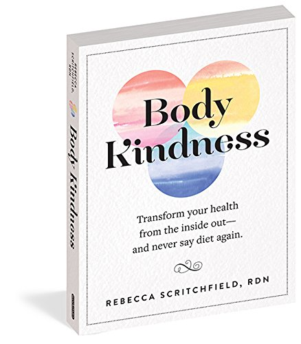 Body Kindness: Transform Your Health from the Inside Out--and Never Say Diet Again by imusti