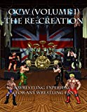 OCW (Volume 1): The Re-Creation