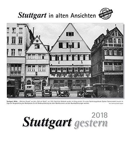 Stuttgart gestern 2018: Stuttgart in alten Ansichten