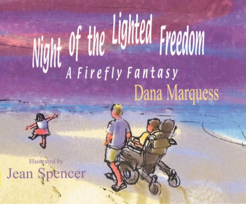 Night of the Lighted Freedom: A Firefly Fantasy