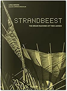 Strandbeest: The Dream Machines of Theo Jansen from Taschen