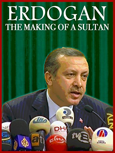 erdogan-the-making-of-a-sultan