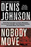 Nobody Move by Denis Johnson front cover
