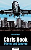 Chris Book - Piloten und Ganoven, Thomas Dafert and Marianm, 3902536551