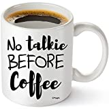 Muggis No Talkie Before Coffee Funny 11oz. Coffee Tea Mug, Unique Cup, Mother's Day, Christmas, Xmas, Birthday Gifts For Him & Her, Mom, Wife