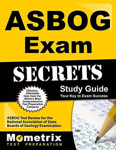 ASBOG Exam Secrets Study Guide: ASBOG Test Review for the National Association of State Boards of Geology Examination