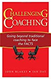 img - for Challenging Coaching: Going Beyond Traditional Coaching to Face the FACTS book / textbook / text book