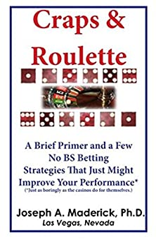 ;BETTER; Craps & Roulette: A Brief Primer And A Few No BS Betting Strategies That Just Might Improve Your Performance* (*Just As Boringly As The Casinos Do For Themselves.). Click during OTTAWA Winning deliver ensure