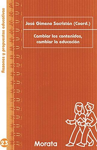 Cambiar los contenidos, cambiar la educación (Razones y propuestas educativas nº 23) (Spanish Edition)