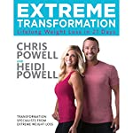 Extreme Transformation: Lifelong Weight Loss in 21 Days | Chris Powell,Heidi Powell