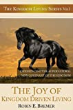 The Joy of Kingdom Driven Living (Kingdom Living Series Book 1)