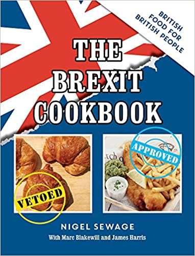The brexit cookbook british food for british people amazon the brexit cookbook british food for british people amazon nigel sewage james harris marc blakewill 9781786852151 books forumfinder Choice Image