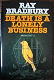 Front cover for the book Death is a Lonely Business by Ray Bradbury