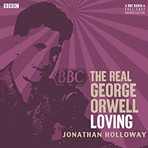 The Real George Orwell: Loving Radio/TV Program