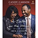 A Doctor in the House: My Life with Ben Carson Audiobook by Candy Carson Narrated by Candy Carson