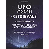 UFO Crash Retrievals - Status Report IV: The Fatal Encounter at Ft. Dix-McGuire - A Case Study
