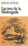Las Tres de la Madrugada : Level A, Buñuel, Luis, 088436061X