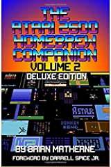 The Atari 2600 Homebrew Companion: Volume 2 Deluxe Edition: 34 Atari 2600 Homebrew Video Games Paperback