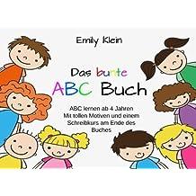 Das bunte ABC Buch: ABC lernen ab 4 Jahren - Mit tollen Motiven und einem Schreibkurs am Ende des Buches