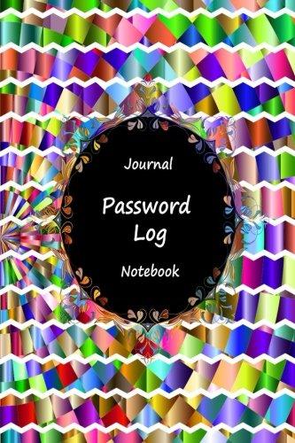 "Journal Password Logbook Notebook: Mosaic Design, Personal Internet Address Log Book, Web Site Password Organizer, Record Passwords, Password Keeper, ... Web Addresses Directory, 120 pages 6"" x 9"" ebook"