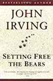 Setting Free the Bears (Ballantine Reader's Circle)