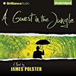 A Guest in the Jungle | James Polster