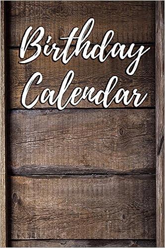 Birthday Calendar Blank Perpetual Signature Logbooks 9781973799726 Amazon Books