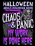 halloween adult coloring book chaos and panic my work is done here halloween book for adults with fantasy style spiritual line art drawings halloween coloring books for adults
