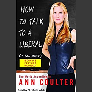 How to Talk to a Liberal (If You Must) Audiobook