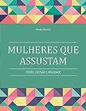 Mulheres que assustam: Poder, decisão e realidade (Portuguese Edition)