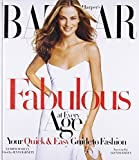 Harper's Bazaar Fabulous at Every Age: Your Quick & Easy Guide to Fashion