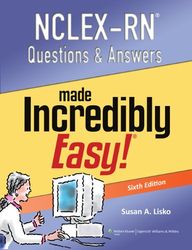 NCLEX-RN Questions and Answers Made Incredibly Easy (Nclexrn Questions & Answers Made Incredibly Easy) Pdf