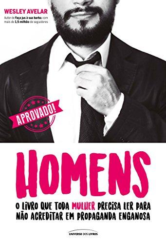 Homens: o livro que toda mulher precisa ler para não acreditar em propaganda enganosa