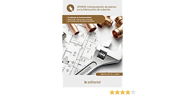 Amazon.com: Interpretación de planos en la fabricación de tuberías. FMEC0108 (Spanish Edition) eBook: Francisco José Camacho Palma: Kindle Store
