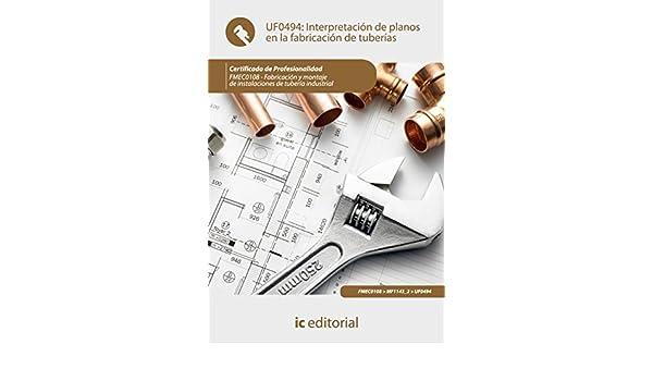 Interpretación de planos en la fabricación de tuberías. FMEC0108 eBook: Francisco José Camacho Palma: Amazon.es: Tienda Kindle