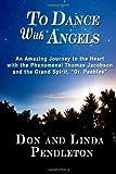 To Dance with Angels, Linda Pendleton and Don Pendleton, 0615520286