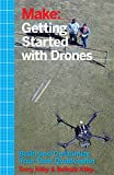 Best Science Tech Robotics And Rcs - Getting Started with Drones: Build and Customize Your Review