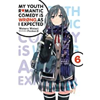 My Youth Romantic Comedy is Wrong, As I Expected, Vol. 6 (light novel)