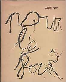 Pour la forme: Asger (Vejrum, 1914 - Aarhus, 1973) JORN: Amazon.com