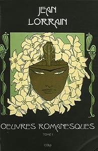 Oeuvres romanesques, tome 1 par Jean Lorrain
