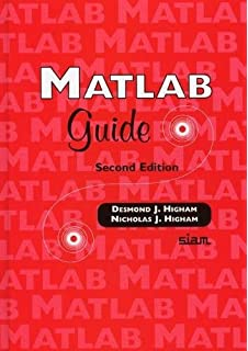 MATLAB Guide, Third Edition: Desmond J  Higham, Nicholas J  Higham