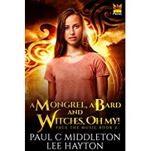 A Mongrel, A Bard and Witches, Oh My!: A Mongrelverse Story
