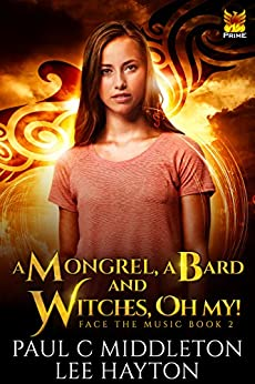 A Mongrel, A Bard and Witches, Oh My!: A Mongrelverse Story by [Middleton, Paul C., Hayton, Lee]
