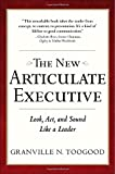 The New Articulate Executive: Look, Act and Sound Like a Leader (Business Skills and Development)