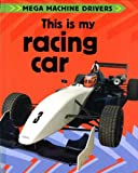 This Is My Racing Car, Chris Oxlade, 1597711071