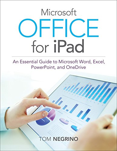 Microsoft Office for iPad: An Essential Guide to Microsoft Word, Excel, PowerPoint, and OneDrive Pdf