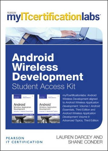 Android Wireless Application Development Volume I and II MyITCertificationlab v5.9 -- Access Card by Addison-Wesley Professional