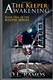 The Keeper: Awakening, O. L. Ramos, 1484857062
