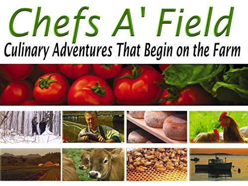 Chefs A'Field: Culinary Adventures: Episode 203 - Culinary Series